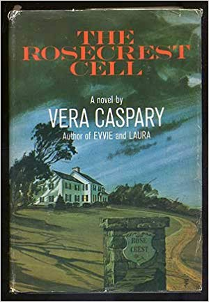 The Rosecrest Cell, Caspary's fictionalized account of the Communist Party